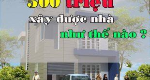 xay-nha-ong-500-trieu-500-trieu-se-xay-duoc-nha-nhu-the-nao