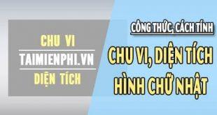 cong-thuc-tinh-m2-hinh-chu-nhat-cach-tinh-dien-tich-hinh-chu-nhat-chu-vi-hinh-chu-nhat-cong-thuc-tinh